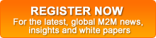 Register now for m2m now most recent news and m2m magazine