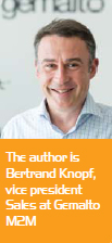 The author is Bertrand Knopf, vice president Sales at Gemalto M2M