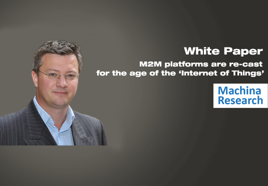 M2M platforms to play a critical new role in the Internet of Things, says Machina Research