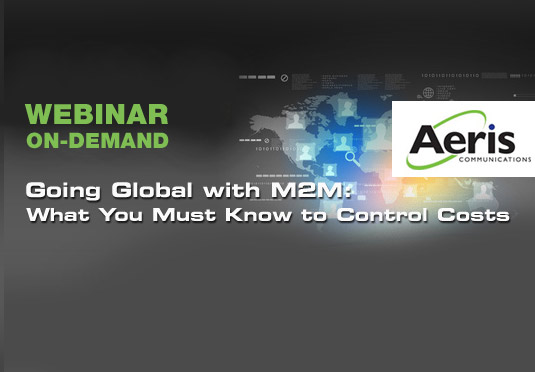 On-demand webinar: Going Global with M2M: What You Must Know to Control Costs
