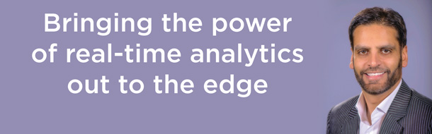Bringing the power of real-time analytics out to the edge – and sorting the centre