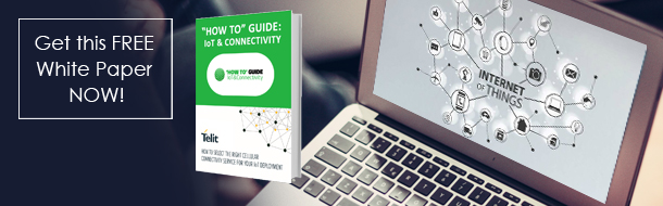 How to select the right cellular connectivity service for your IoT deployment